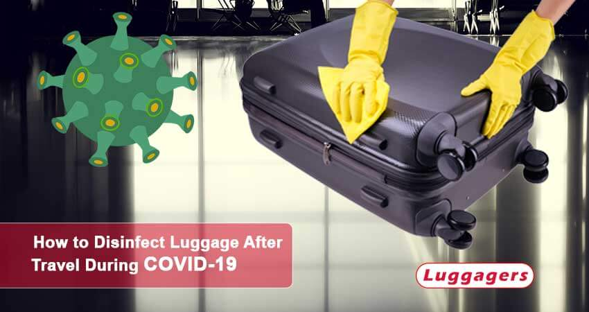 How to Disinfect Luggage After Travel During COVID-19