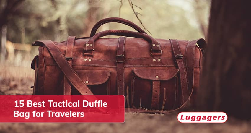 Best Tactical Duffle Bag Handpicked Pieces for Travelers.jpg